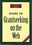 img - for Guide to Grantseeking on the Web (The Foundation Center) book / textbook / text book