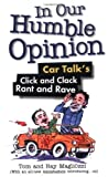 img - for In Our Humble Opinion: Car Talk's Click and Clack Rant and Rave Paperback May 1, 2002 book / textbook / text book