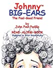 JOHNNY BIG-EARS, THE FEEL-GOOD FRIEND, Author Special Edition Book