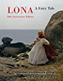 Lona: A Fairy Tale: 50th Anniversary Edition (0615777384) by Wright, Dare