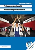 Prüfungsvorbereitung für Kraftfahrzeug-Mechatroniker: Prüfungsvorbereitung für KFZ-Mechatroniker Gesellenprüfung Teil 1