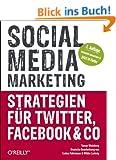 Social Media Marketing - Strategien f�r Twitter, Facebook & Co