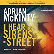 I Hear the Sirens in the Street: A Detective Sean Duffy Novel - The Troubles Trilogy, Book 2 | Adrian McKinty