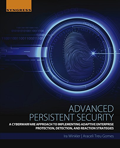 advanced-persistent-security-a-cyberwarfare-approach-to-implementing-adaptive-enterprise-protection-
