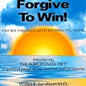 Forgive to Win!: End Self-Sabotage. Get Everything You Want Audiobook by Walter E. Jacobson MD Narrated by Rick Baverstock