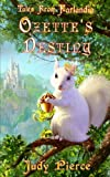 Ozette's Destiny (Tales From Farlandia) (Volume 1)