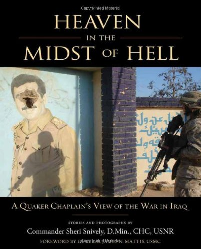 Image of Heaven in the Midst of Hell: A Quaker Chaplain's View of the War in Iraq