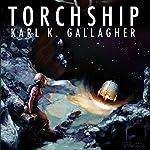 Torchship | Karl K. Gallagher