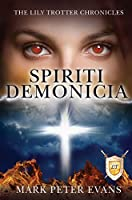 Spiriti Demonicia - The Lily Trotter Chronicles Book 1