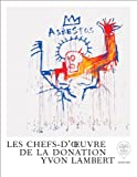 img - for Les Chefs-d'oeuvre de la Donation Yvon Lambert book / textbook / text book