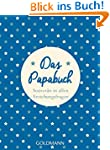 Das Papabuch: Souverän in allen Erzie...