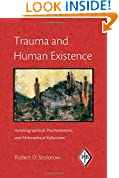 Trauma and Human Existence: Autobiographical, Psychoanalytic, and Philosophical Reflections (Psychoanalytic Inquiry Book Series)