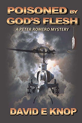 Poisoned By God's Flesh: A Peter Romero Mystery (Peter Romero Mysteries)