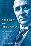img - for Empire and Ireland: The Transatlantic Career of the Canadian Imperialist Hamar Greenwood 1870-1948 book / textbook / text book
