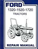 STEP-BY-STEP FORD TRACTOR 1320, 1520, 1720 FACTORY REPAIR SHOP & SERVICE MANUAL. 1987 1988 1989 1990 1991 1992 1993 1994 1995 1996 1997 1998 1999 2000