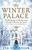 The Winter Palace (A novel of the young Catherine the Great) Eva Stachniak