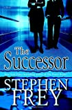 The Successor: A Novel (0345480627) by Frey, Stephen