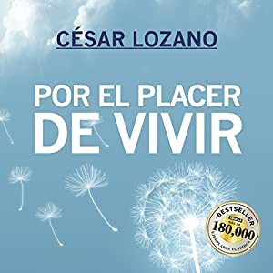 Por el placer de vivir [For the Pleasure of Living] Audiobook
