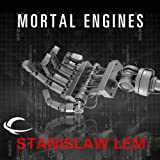 Mortal Engines ~ Stanislaw Lem