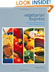 Vegetarian Express: fast fresh food f...
