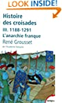Histoire des croisades - Tome III - N...