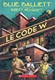 Le Code W (French Edition) (043994175X) by Balliett, Blue