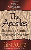 Men of Character: The Apostles: Becoming Unified Through Diversity (0805401776) by Getz, Gene A.