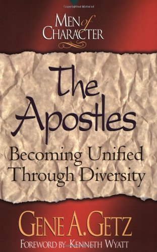 The Apostles: Becoming Unified Through Diversity (Men of Character)
