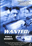 Wanted: Vivo o muerto [DVD]