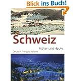 Schweiz - früher und heute