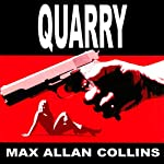 Quarry: A Quarry Novel, Book 1 (       UNABRIDGED) by Max Allan Collins Narrated by Christopher Kipiniak