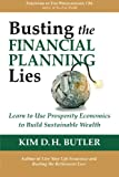Busting the Financial Planning Lies: Learn to Use Prosperity Economics to Build Sustainable Wealth