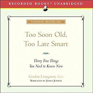 Too Soon Old, Too Late Smart Audiobook