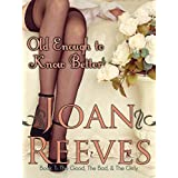 OLD ENOUGH TO KNOW BETTER (A Romantic Comedy) (The Good, The Bad, and The Girly Book 1)by Joan Reeves