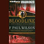 Bloodline: Repairman Jack #11 (       UNABRIDGED) by F. Paul Wilson Narrated by Dick Hill