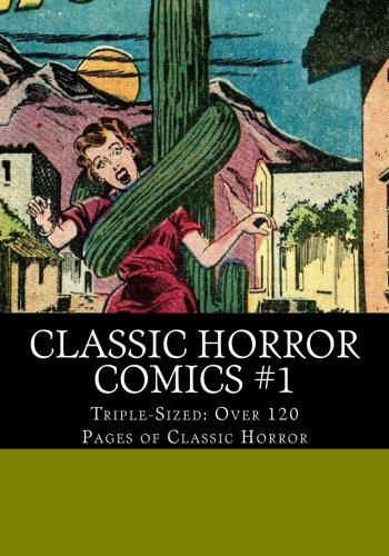 Classic Horror Comics #1: Triple-Sized --- Over 120 pages of Classic Horror