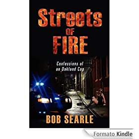Streets of Fire; Confessions of an Oakland Cop (1) (English Edition)