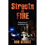 Streets of Fire; Confessions of an Oakland Cop (1)