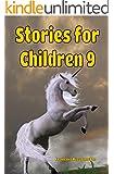 Children's Books: Stories for Children 9: Children's Books ages 6-12 (Fairy Tales Children's Books)
