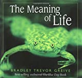 The Meaning Of Life (0740723367) by Bradley Trevor Greive