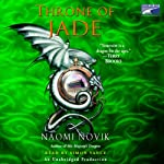 Throne of Jade: Temeraire, Book 2 (       UNABRIDGED) by Naomi Novik Narrated by Simon Vance