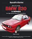 Ralph Hosier BMW E30 3 Series: How to Modify for High-performance and Competition (Speedpro Series)