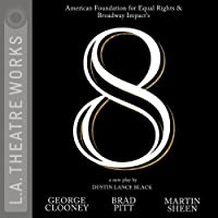 8  by Dustin Lance Black Narrated by George Clooney, Brad Pitt, Martin Sheen, Kevin Bacon, Jamie Lee Curtis, John C. Reilly, Jane Lynch
