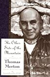 The Other Side of the Mountain: The End of the Journey (Journals of Thomas Merton) (0060654872) by Merton, Thomas