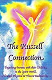 The Russell Connection : Reuniting Parents with their Children in the Spirit World through Physical & Trance Mediumship