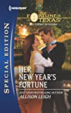 img - for Her New Year's Fortune (The Fortunes of Texas: Southern Invasion) book / textbook / text book