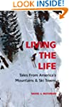 Living the Life: Tales From America's...