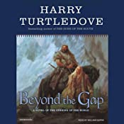 Beyond the Gap: A Novel of the Opening of the World | [Harry Turtledove]