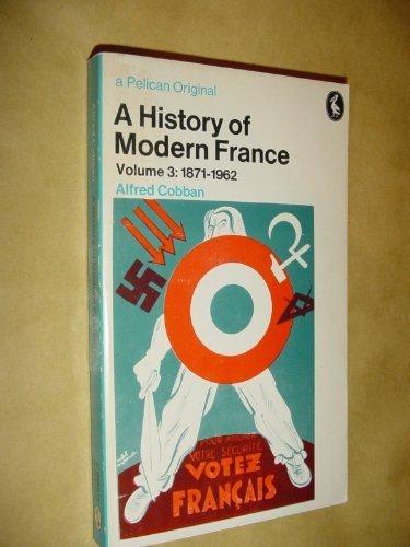 France of the Republics 1871-1962 (Hist of Modern France) (v. 3)
