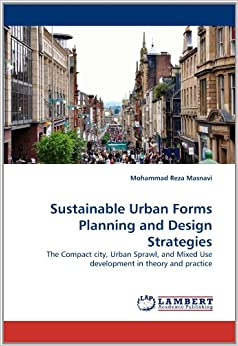 Sustainable Urban Forms Planning And Design Strategies The Compact City Urban